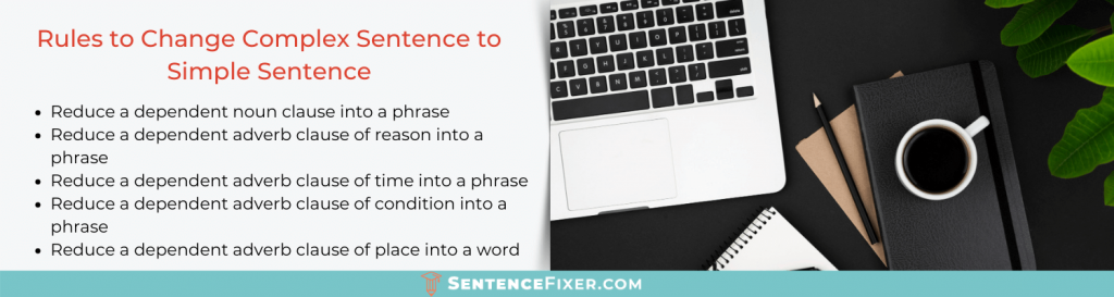 how to change complex sentence to simple sentence
